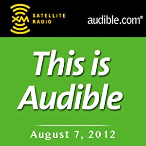 This Is Audible, August 7, 2012 Radio/TV Program