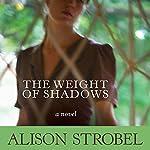 Weight of Shadows: A Novel | Allison Strobel