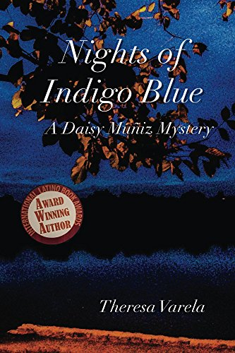 Nights of Indigo Blue: A Daisy Muñiz Mystery (Daisy Muñiz Mysteries Book 1) by [Varela, Theresa]