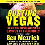 Busting Vegas: The MIT Whiz Kid Who Brought the Casinos to Their Knees | Ben Mezrich