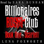 Billionaires BDSM Club, Book One : Scarlett | Lena Foxworth