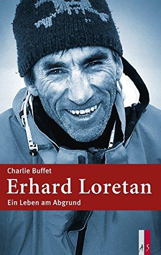 Erhard Loretan - Ein Leben am Abgrund