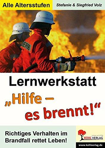 Lernwerkstatt Hilfe! Es brennt!: Richtiges Verhalten bei Feuer