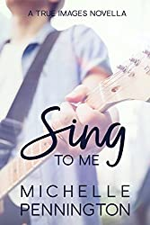 Sing To Me (True Images Series)