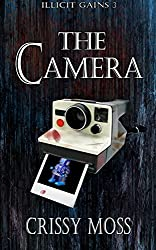 The Camera: Illicit Gains Book 3