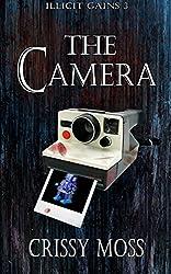 The Camera (Illicit Gains Book 3)
