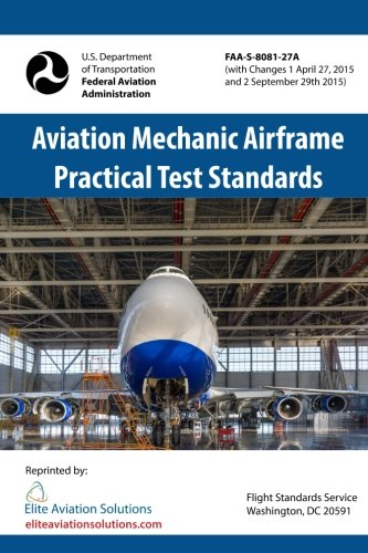 Aviation Mechanic Airframe Practical Test Standards FAA-S-8081-27A