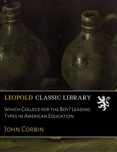 Download Which College for the Boy? Leading Types in American Education pdf epub