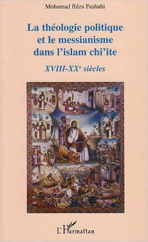 Livre gratuits La théologie politique et le messianisme dans l'islam chi'ite XVIIIe-XXe siècles pdf epub