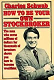 How to be your own Stockbroker, Charles Schwab, 0026071207