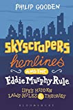 Skyscrapers, Hemlines and the Eddie Murphy Rule: Life's Hidden Laws, Rules and Theories