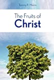 The Fruits of Christ, Tommy R. Morris, 057801419X