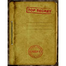 Top Secret Classified Kids Spy Journal: Classified Spy Story Journal For Kids: Fun & Unique Spy Games Notebook For Boys Or Girls; 8.5 x 11 Spy Journal Gear For Kids - Wide Lined Blank Journal Pages