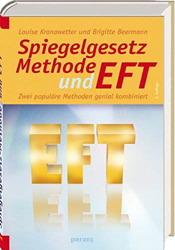 Spiegelgesetz-Methode und EFT: ZweipopuläreMethodengenialkombiniert