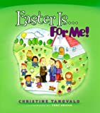 Easter Is...For Me!, Christine Tangvald, 076422333X
