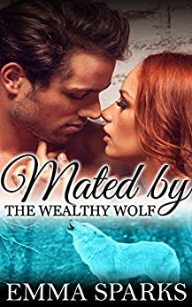 Mated by The Wealthy Wolf: BBW Paranormal Shape Shifter Romance by [Sparks, Emma]