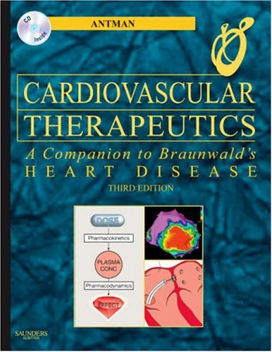 Cardiovascular Therapeutics   A Companion To Braunwalds Heart Disease  Expert Consult   Online And Print  3E