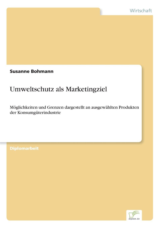 Umweltschutz als Marketingziel (German Edition) pdf