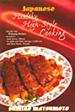 Japanese Healthy, High-Style Cooking, Sumiko Matsumoto, 0966613104