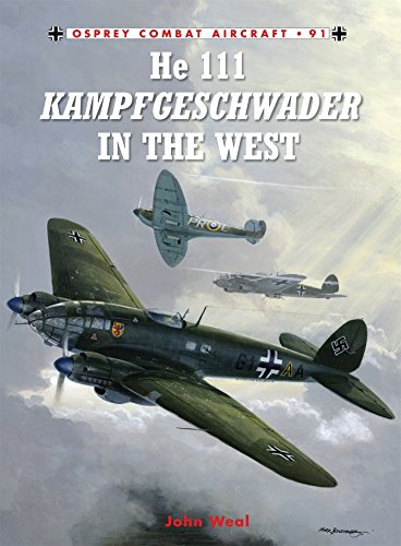 - He 111 Kampfgeschwader in the West (Combat Aircraft)