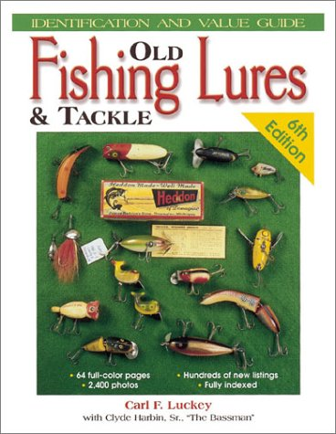Old Fishing Lures & Tackle: Identification and Value Guide (Old Fishing Lures and - Collectors Lure Fishing