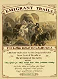 Emigrant Trails: The Long Road To California (Emigrant Trails is the 2nd edition of Emigrant Shadows)