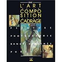 L'art de la composition et du cadrage