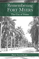 Remembering Fort Myers:: The City of Palms (American Chronicles)