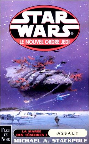 Le nouvel ordre Jedi Tome 2 : La marée des ténèbres Tome 1 : Assaut