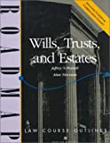 Wills, Trusts, and Estates, Pennell, Jeffrey N. and Newman, Alan, 0735512485