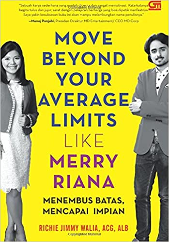 Move Beyond Your Average Limits Like Merry Riana: Menembus Batas, Mencapai Impian (Indonesian Edition): Richie Jimmy Walia: 9786020338972: Amazon.com: Books
