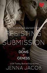 Resisting My Submission (The Doms Of Genesis Book 7)