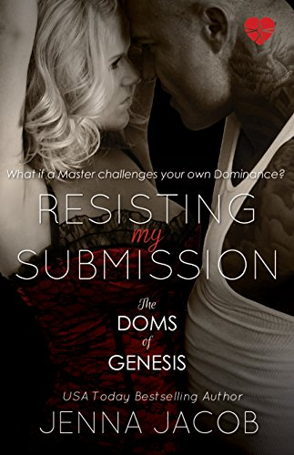 Resisting my submission the doms of genesis book 7 kindle resisting my submission the doms of genesis book 7 by jacob jenna fandeluxe Images