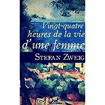 Vingt-quatre heures de la vie d'une femme (French Edition)
