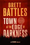 Town at the Edge of Darkness (The Excoms Book 2)