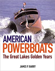American Powerboats: Bk. M2466: The Great Lakes Golden Years