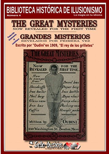 Grandes misterios, revelados por primera vez (Biblioteca histórica de ilusionismo nº 4) (