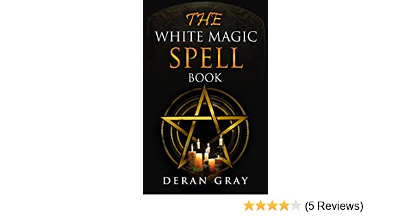 Amazon the white magic spell book ebook deran gray kindle store fandeluxe Image collections