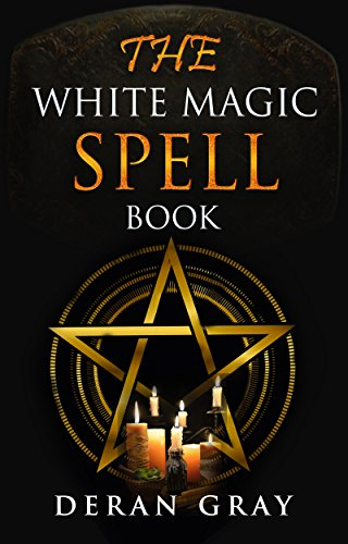 Real witches book of spells and rituals ebook 80 off image amazon the white magic spell book ebook deran gray kindle store the white magic spell book fandeluxe Choice Image