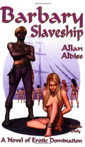 Barbary Slaveship: A novel of erotic domination, bondage and BDSM