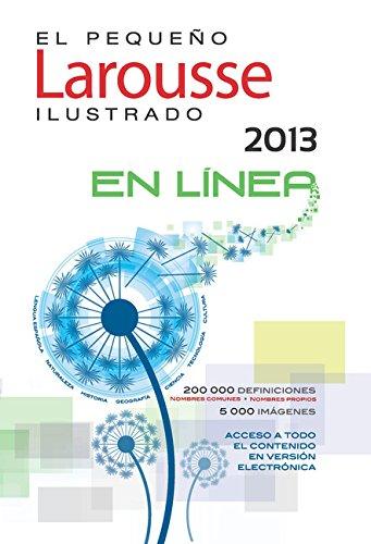 El Pequeno Larousse Ilustrado 2013 (Spanish Edition) by Brand: Larousse Mexico