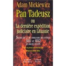 PAN TADEUSZ OU LA DERNIÈRE EXPÉDITION JUDICIARE EN LITUANIE