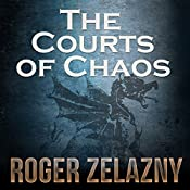 The Courts of Chaos: The Chronicles of Amber, Book 5   Roger Zelazny