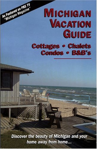 Michigan Vacation Guide 2005-06 : Cottages, Chalets, Condos, B&B's (0963595369 4909811) photo