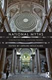 National Myths : Constructed Pasts, Contested Presents, , 0415631122