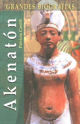 Akenatón (Grandes biografias series / Great Biographies Series) por Patricia Caniff