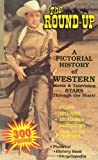 The Round-Up: A Pictorial History of Western Movie & Television Stars Through the Years!