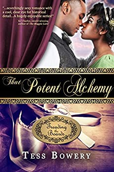 That Potent Alchemy (Treading the Boards Book 3) by [Bowery, Tess]