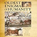 The Oldest Enigma of Humanity Audiobook by Bertrand David, Jean-Jacques Lefrere Narrated by Jason Culp
