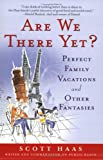 Are We There Yet?, Scott Haas, 0452285135
